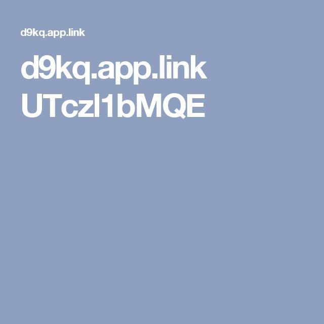 d9kq.app.link UTczl1bMQE