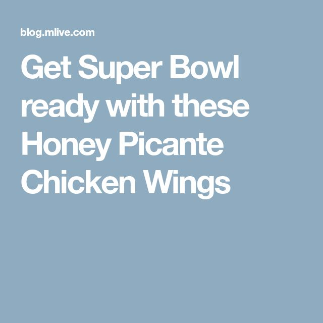 Get Super Bowl ready with these Honey Picante Chicken Wings