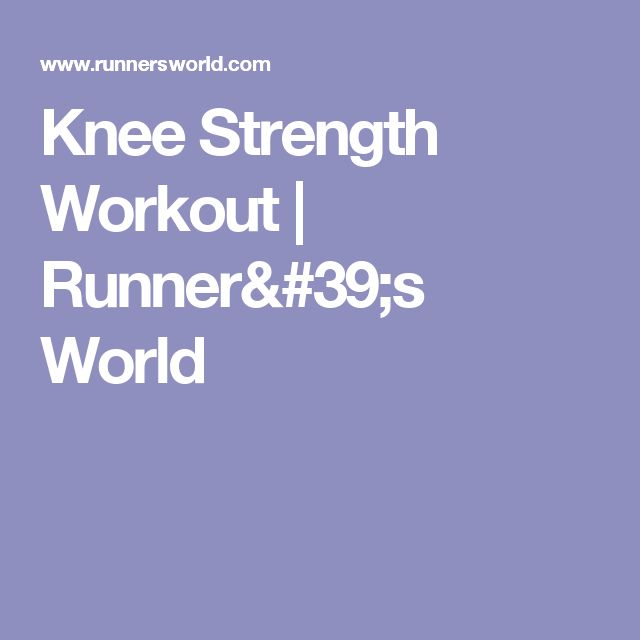 Knee Strength Workout | Runner's World