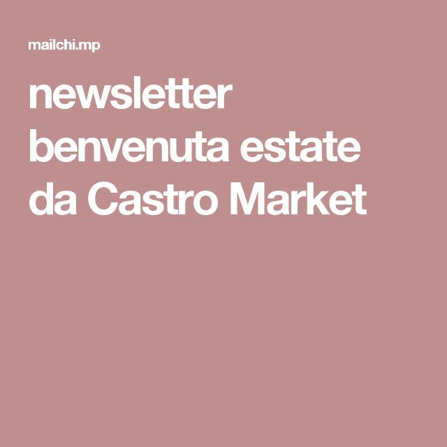newsletter benvenuta estate da Castro Market
