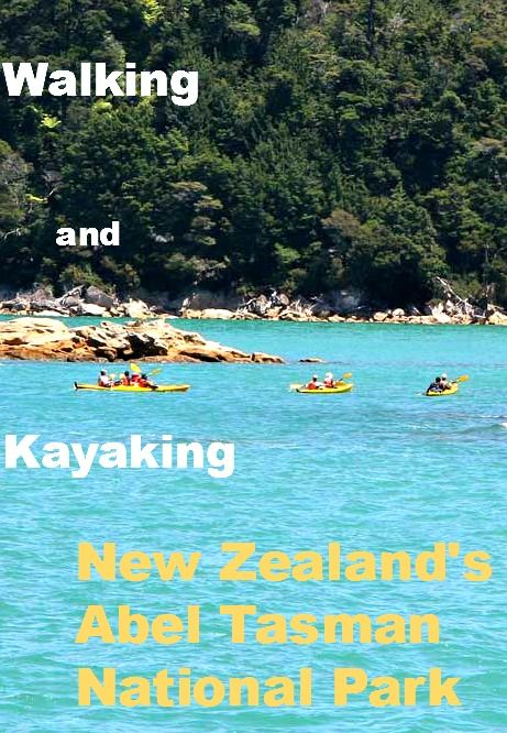 Walking and kayaking adventures in New Zealand's Abel Tasman National Park #walking #kayking #NewZealand