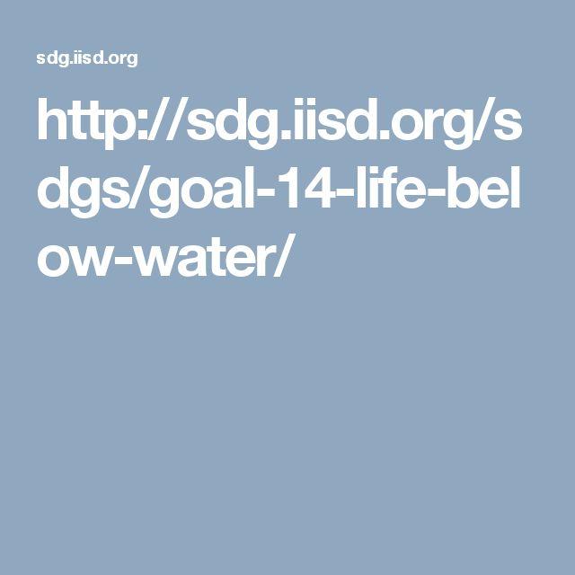 http://sdg.iisd.org/sdgs/goal-14-life-below-water/