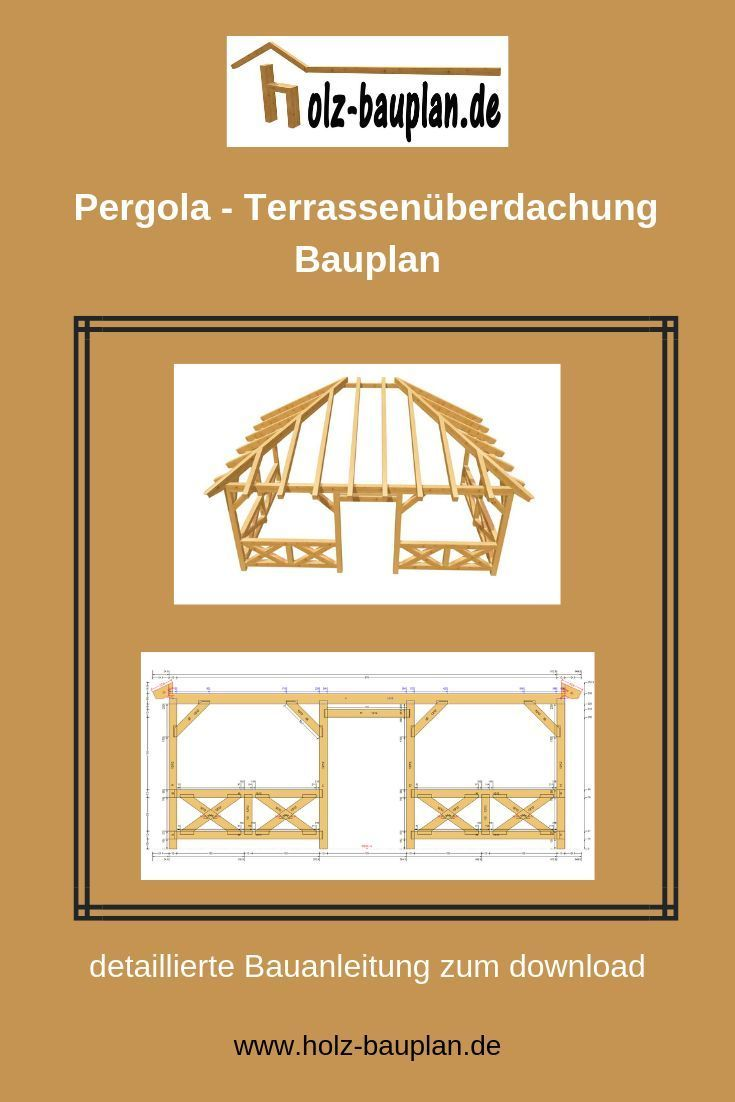 Terrassendach Bauen Pergola Bauanleitung PDF Sofort Download Individuell Erstellt Holz Bauplan