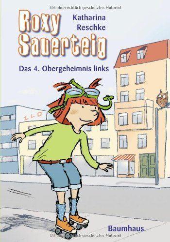 Roxy Sauerteig - Das 4. Obergeheimnis links: Band 1 (Baumhaus Verlag), http://www.amazon.de/dp/3833901608/ref=cm_sw_r_pi_awdl_s7Uuwb0AJA86Y