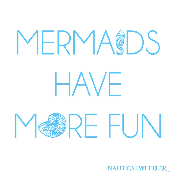 mermaids have more fun quote