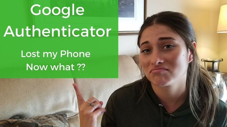 Google Authenticator Lost my Phone now what