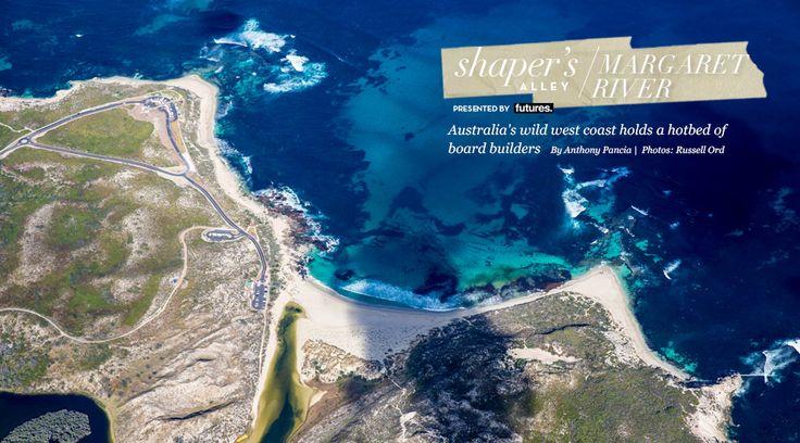 SHAPER'S ALLEY: MARGARET RIVER | SURFLINE.COM