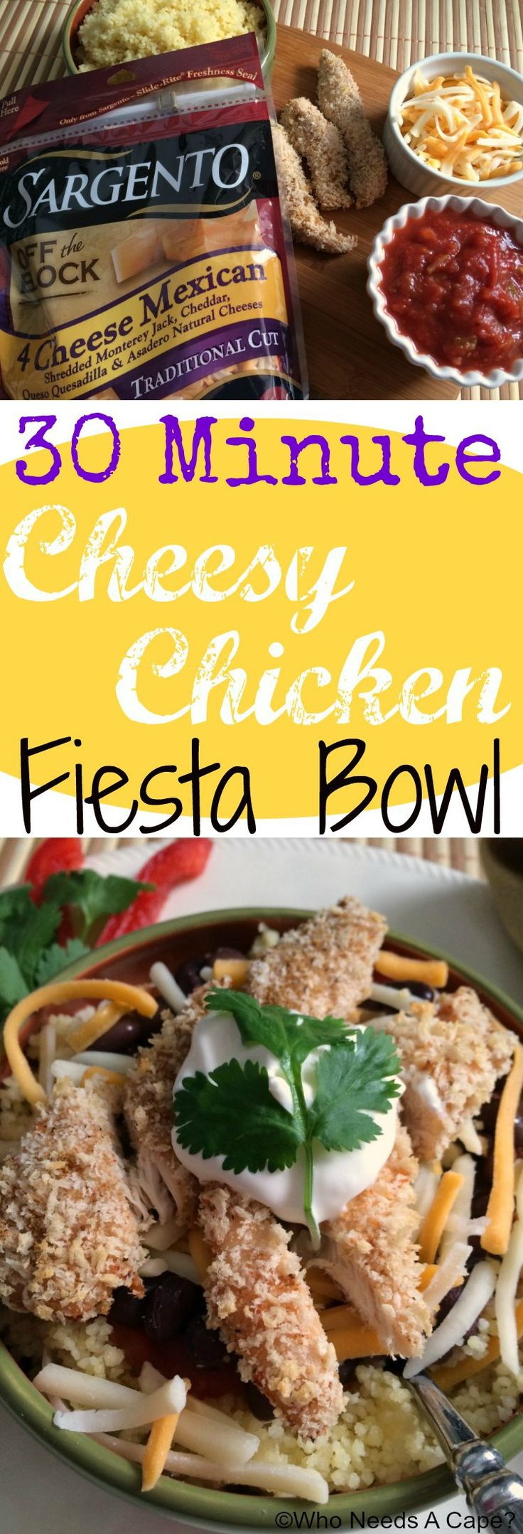 30 Minute Cheesy Chicken Fiesta Bowl | Who Needs A Cape?