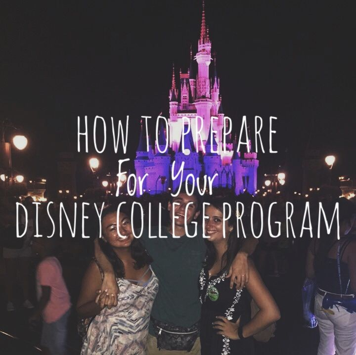How To Prepare For Your Disney College Program - Adventures In Adulting