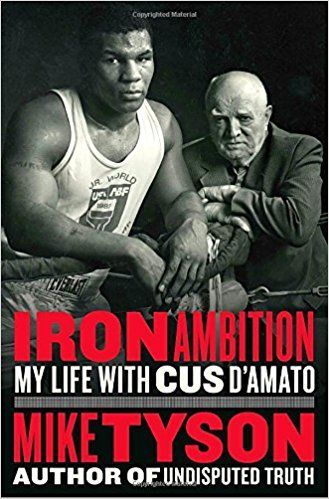 Iron Ambition is Mike Tyson's new book that shares how Cus D'Amato changed his life as his trainer and surrogate father. Read book review & buy online.