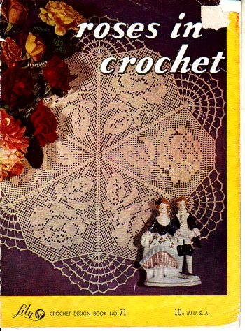 Roses in crochet, lily 71, in ok condition. available at http://www.buggsbooks.com