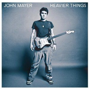 "John Mayer ""Heavier Things"" - one of my favorite albums everrr"