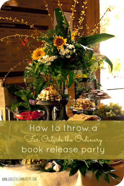 How to throw a Far Outside the Ordinary Book Release Party {Grateful Simplicity}