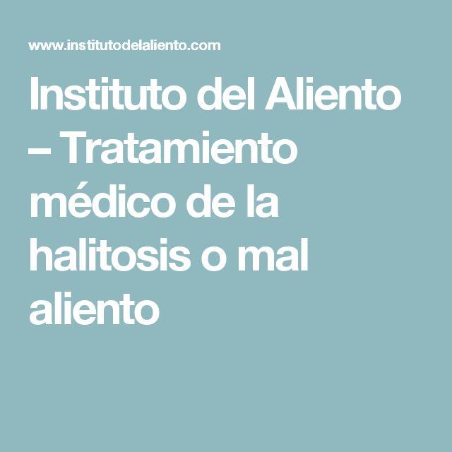 Instituto del Aliento – Tratamiento médico de la halitosis o mal aliento