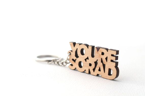 Love this. :: You're So Rad Wooden Keychain by HavokDesigns