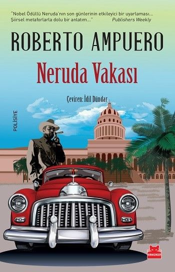 Neruda Vakası - Roberto Ampuero  Kırmızı Kedi Yayınevi