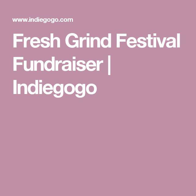 Fresh Grind Festival Fundraiser | Indiegogo