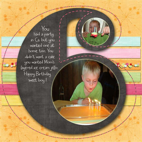 Layout: six. Like this for birthday page.