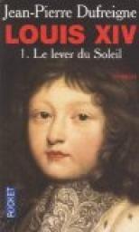 Critiques, citations, extraits de Louis XIV, Tome 1 : Le lever du soleil 1637-1661 de Jean-Pierre Dufreigne. Un livre assez plaisant, avec un très bon style et quelques phrases qu...
