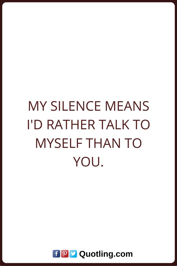 Best 25+ My Silence Quotes Ideas On Pinterest