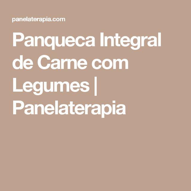 Panqueca Integral de Carne com Legumes  |   Panelaterapia