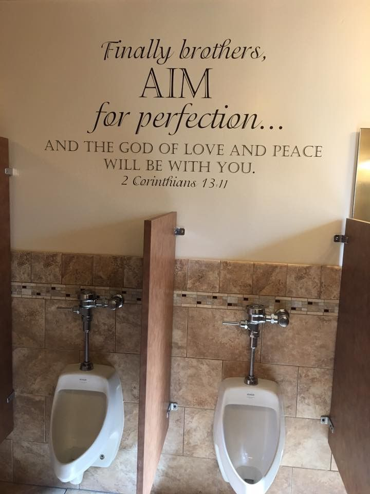 Lol, every men's church bathroom needs this verse on the wall! More