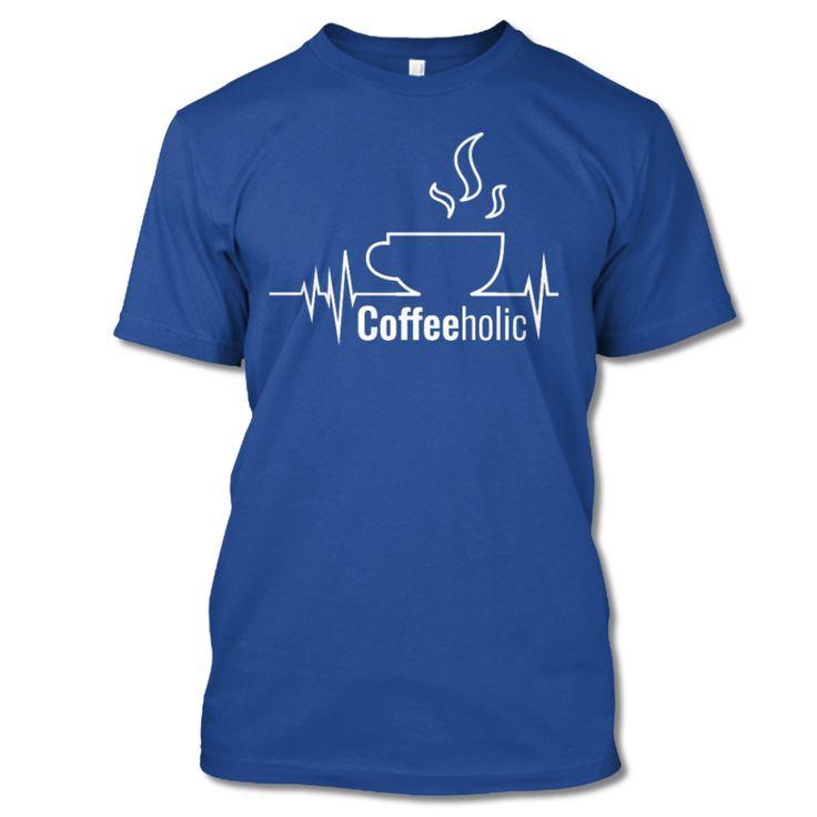 Coffee Holic. T-shirt. Tees. Teesrping.