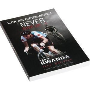 """""""Never Give Up"""", the Biography of Louis Garneau"""