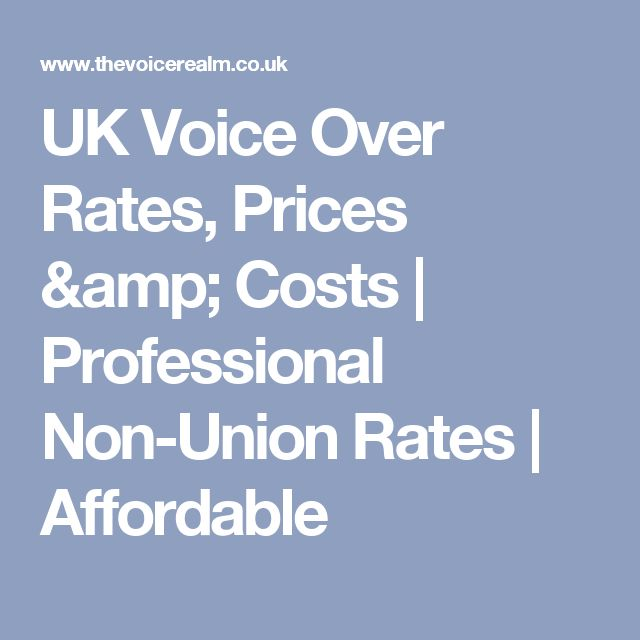 UK Voice Over Rates, Prices & Costs   Professional Non-Union Rates   Affordable