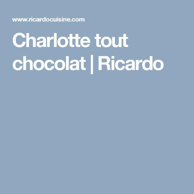 Charlotte tout chocolat | Ricardo