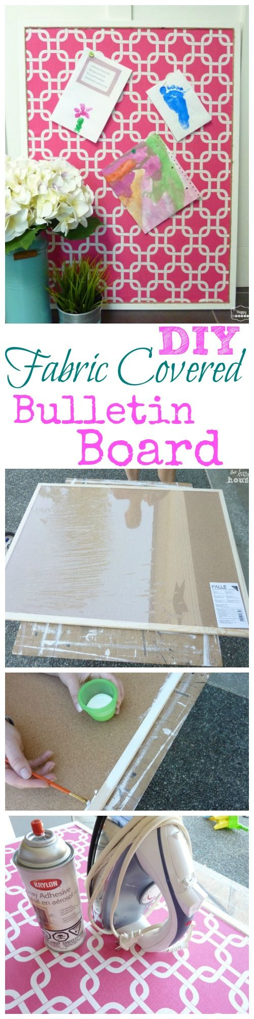 Get Organized with a DIY Fabric Covered Bulletin Board how to at The Happy Housie