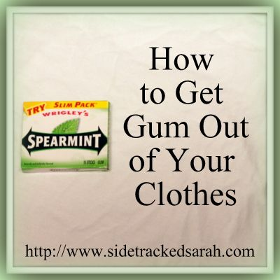 Removing Gum - How to Get Gum Out of Clothes - Sidetracked Sarah