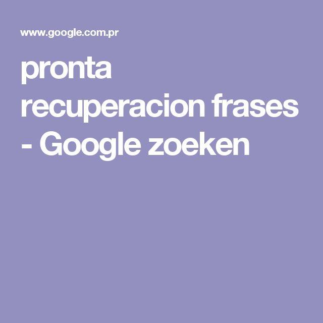 pronta recuperacion frases - Google zoeken