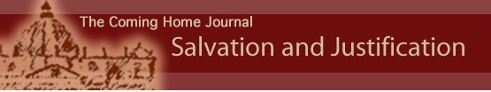 """Salvation and Justification"" - FREE printable (PDF). This journal studies the Catholic understanding of Salvation and Justification, as it contrasts with Sola fide (""Faith alone""). From the Coming Home Network (www.chnetwork.org)"
