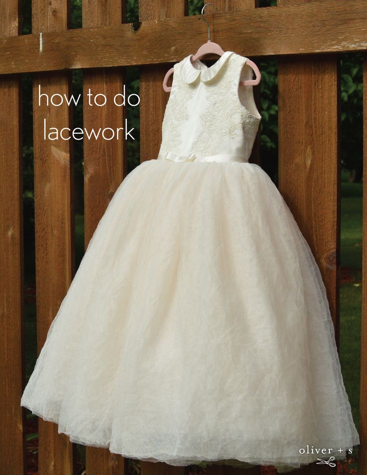 Learn how to do lacework using this tutorial. Rebekah sewed an exquisite flower girl dress using the Oliver + S Fairy Tale Dress.