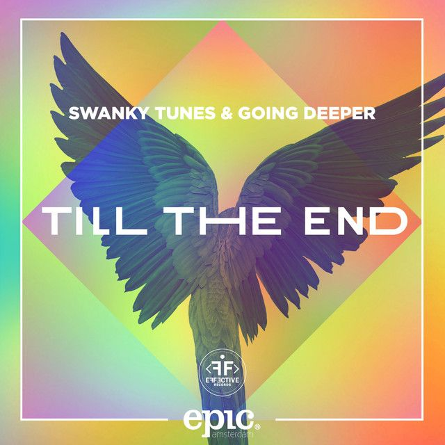 """""""Till The End"""" by Swanky Tunes Going Deeper #Music #MusicHits"""