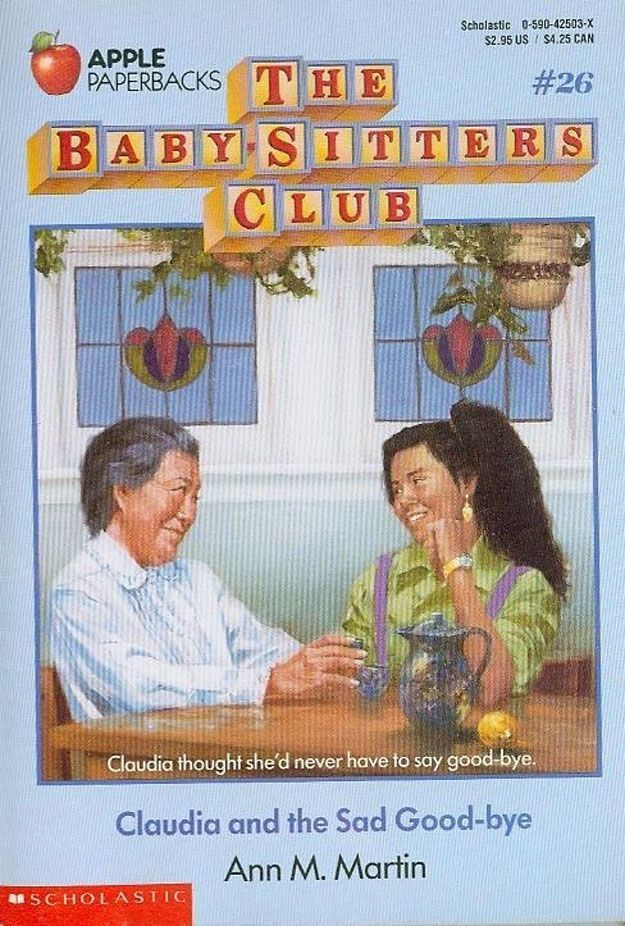 "The saddest Baby-Sitters' Club book is #26, ""Claudia And The Sad Good-Bye."" In it, Claudia's grandmother Mimi, who is probably the nicest ch..."