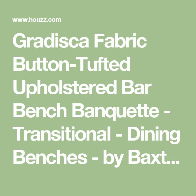 Gradisca Fabric Button-Tufted Upholstered Bar Bench Banquette - Transitional - Dining Benches - by Baxton Studio