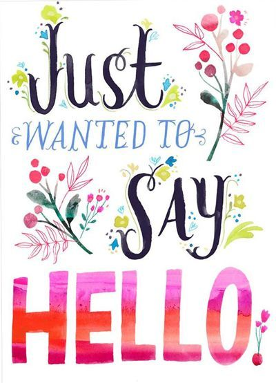 Just want to say Hello......