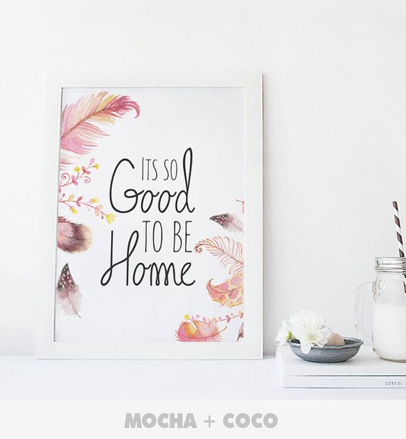 Its So Good to be Home Print Poster Feathers by MochaAndCoco