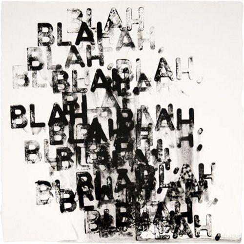 Blah, blah, blah…