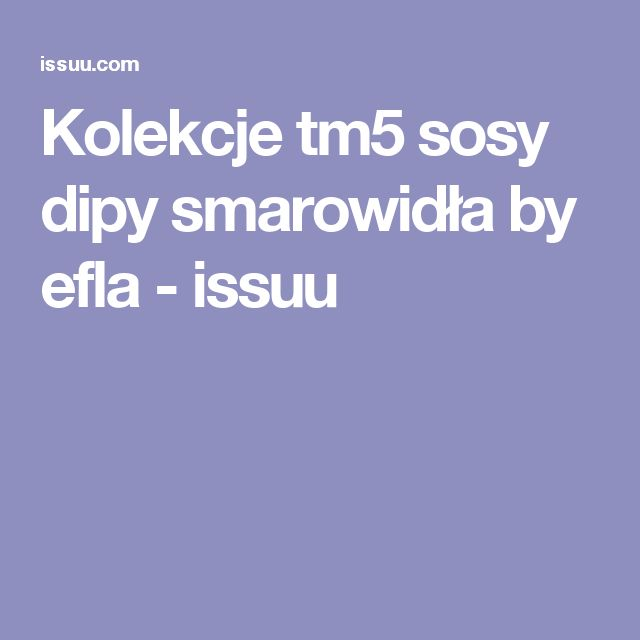 Kolekcje tm5 sosy dipy smarowidła by efla - issuu