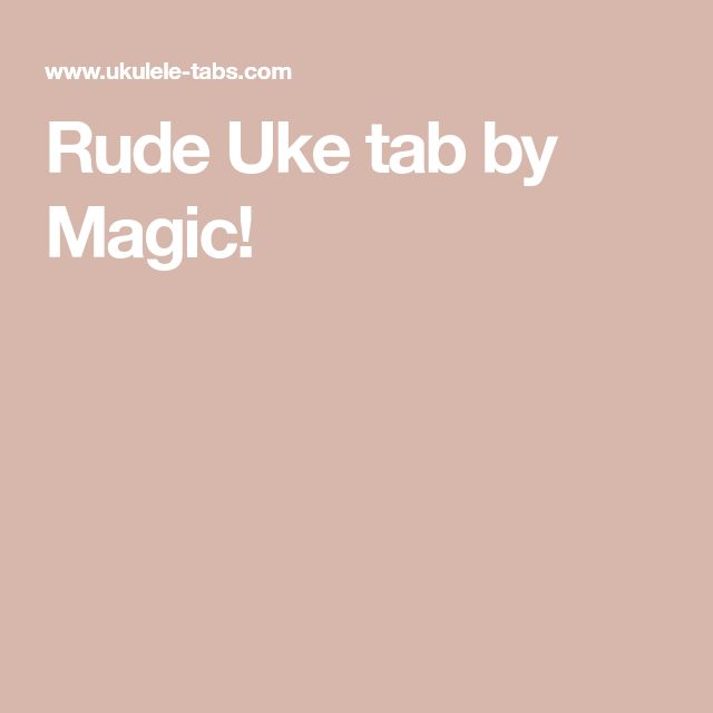 Rude Uke tab by Magic!