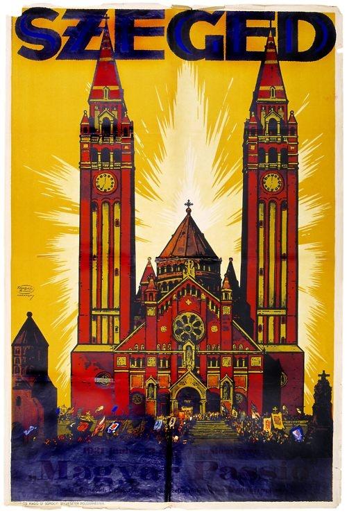 Voinovich Géza Magyar Passiója szegedi bemutatójának plakátja, 1931.    Grafikus: Haranghy Jenő, litográfus: Klösz György és fia