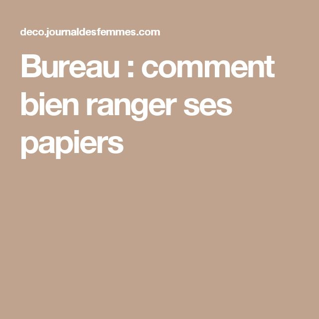 Best 25 comment ranger ideas on pinterest astuce - Bien ranger son bureau ...