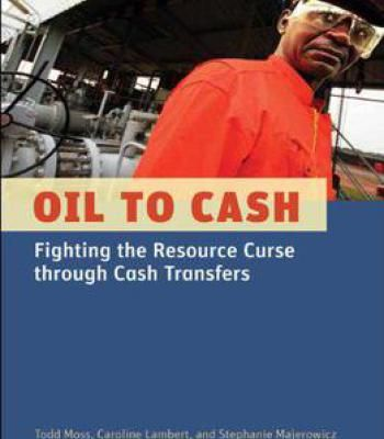 Oil To Cash: Fighting The Resource Curse Through Cash Transfers PDF