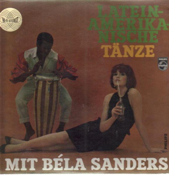 Béla Sanders Und Sein Tanzorchester* - Lateinamerikanische Tänze Mit Béla Sanders (Vinyl, LP, Album) at Discogs