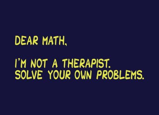 Dear Math, I'm Not A Therapist T-Shirt | SnorgTees