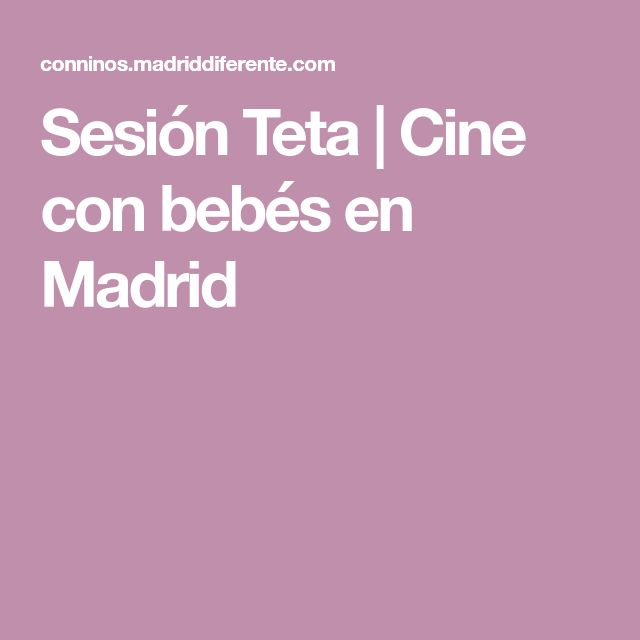 Sesión Teta | Cine con bebés en Madrid