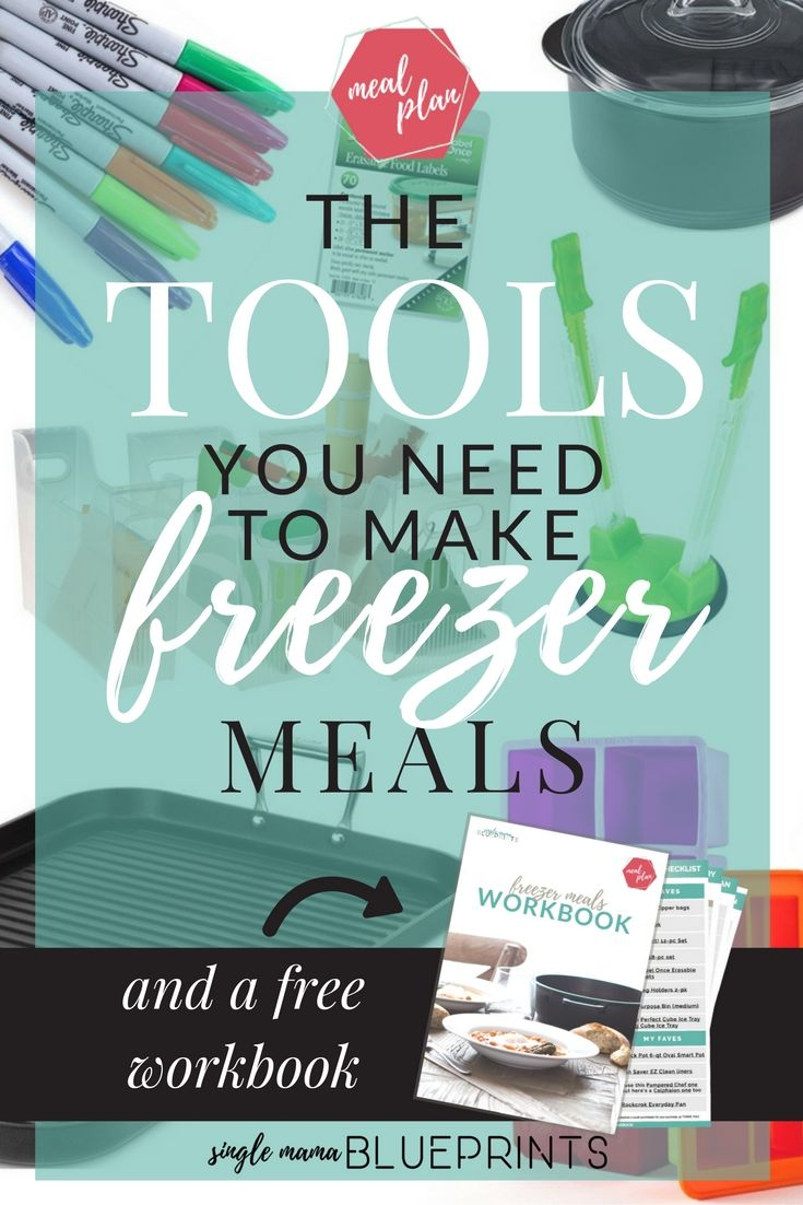 The tools you need to make freezer meals + a free workbook
